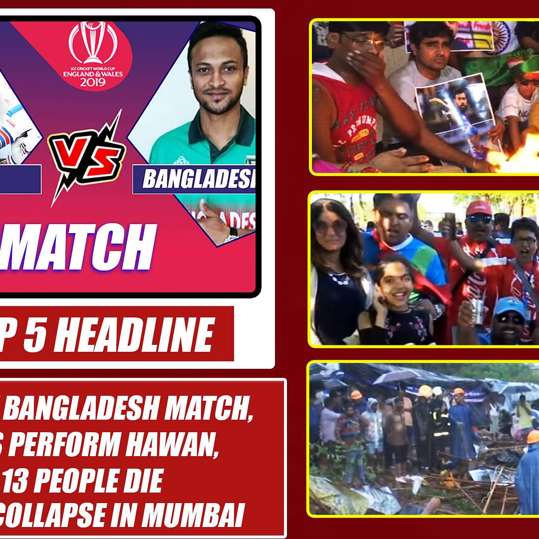 Top 5 Headlines: India V Bangladesh Match, Fans Perform Hawan, 13 People Die Wall Collapse In Mumbai