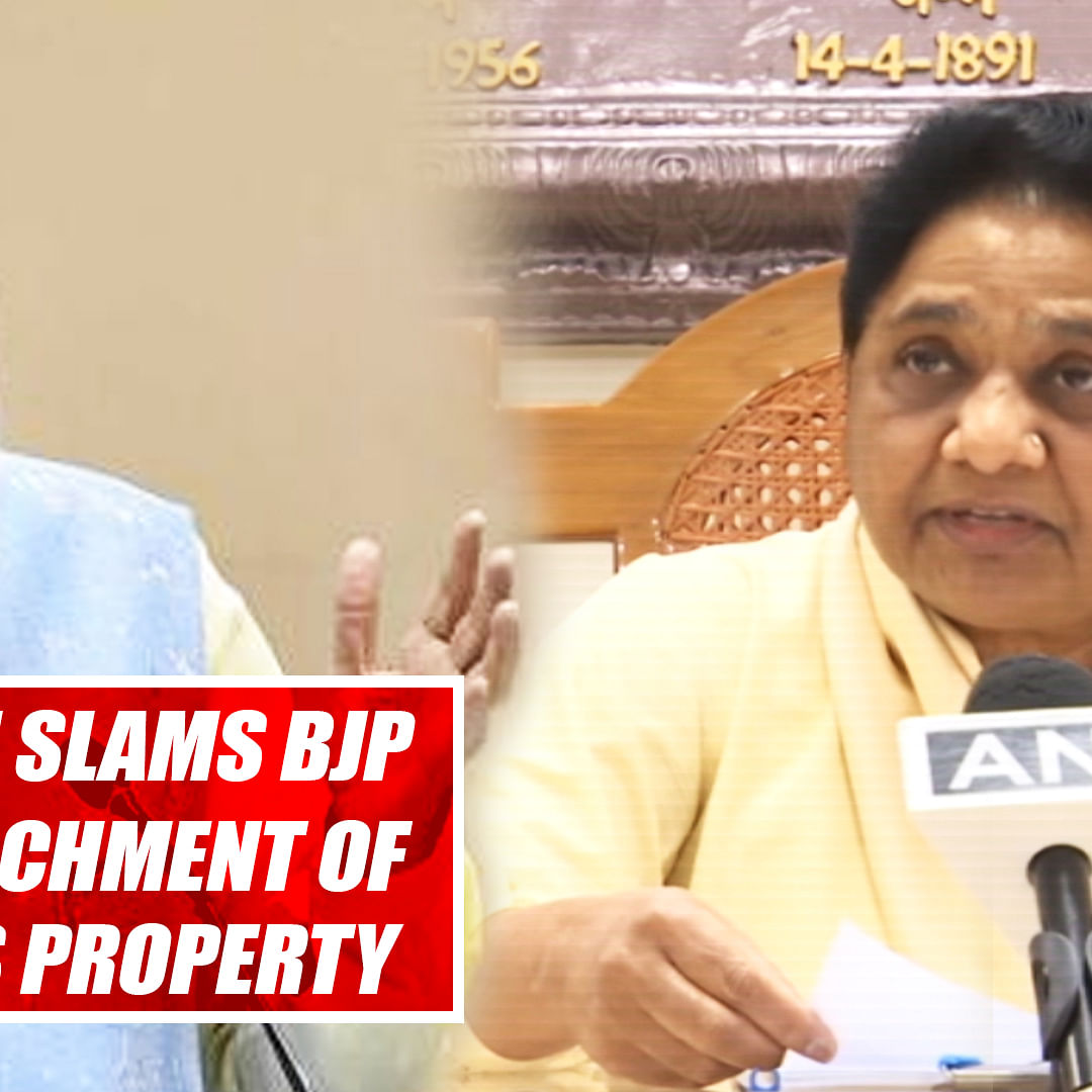 Mayawati Slams BJP after Attachment Of Brother's Property