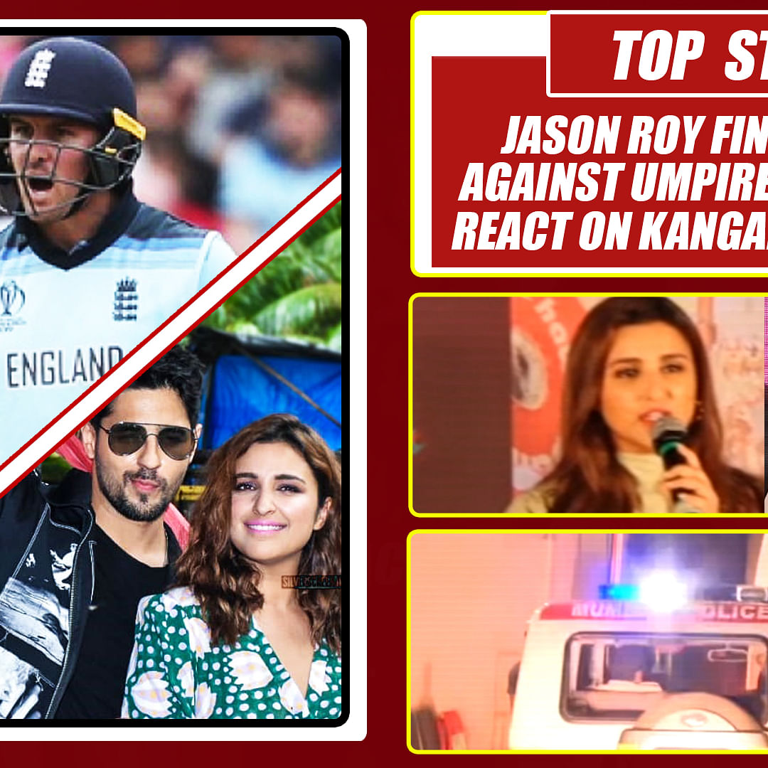 Top Stories Of The Day: Jason Roy Fined For Surge Against Umpire, Sid Reacts On Kangana-Journo Spat