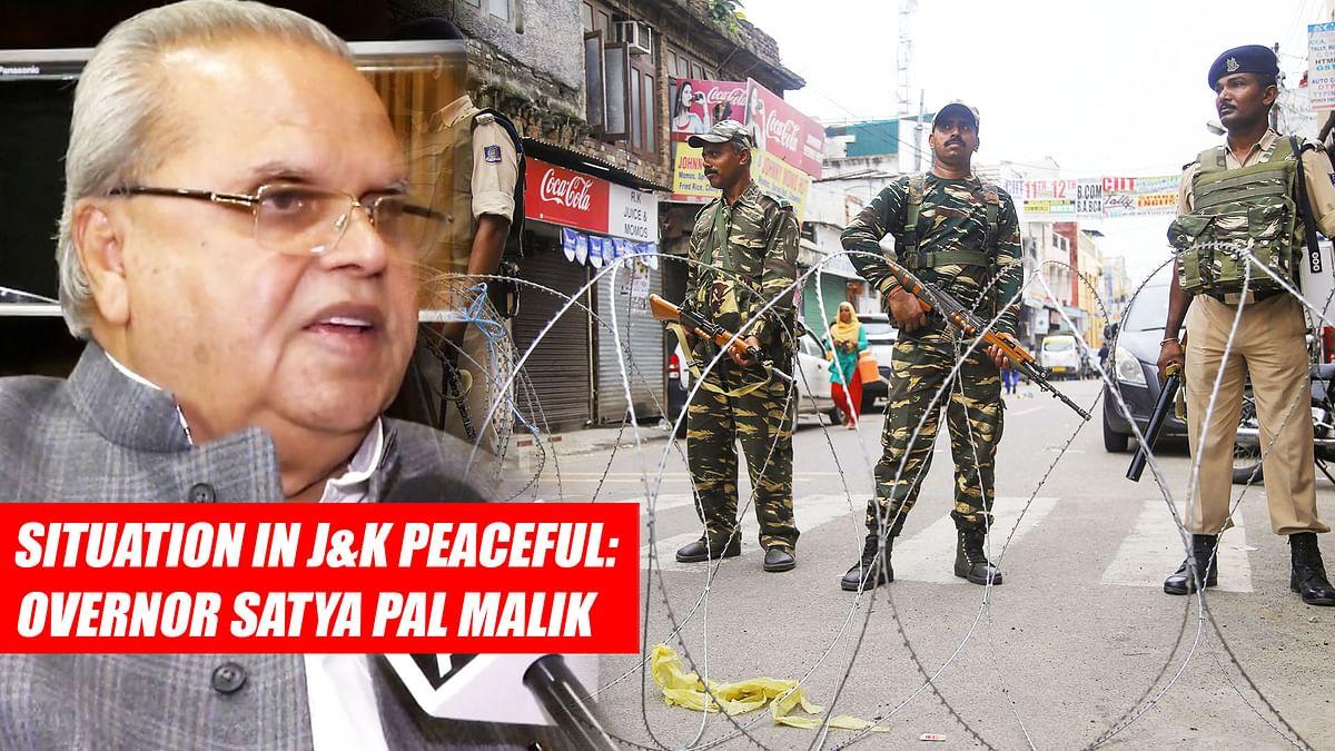 Situation in J&K peaceful: Governor Satya Pal Malik