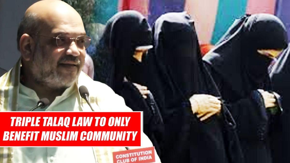 Triple Talaq Law To Only Benefit Muslim Community: Amit Shah