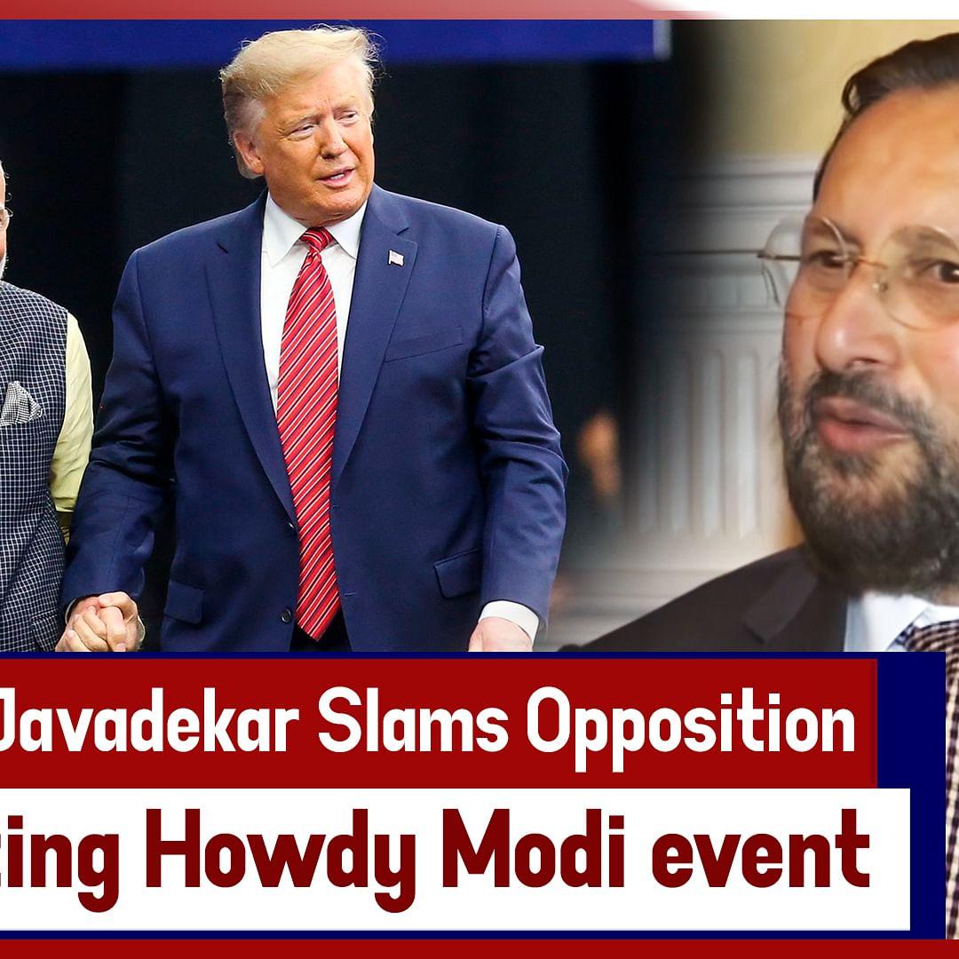 Prakash Javadekar Slams Opposition For Criticizing Howdy Modi Event