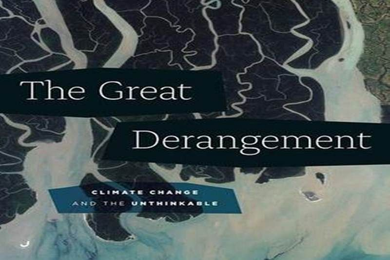 The Great Derangement: Climate Change and the Unthinkable by Amitav Ghosh
