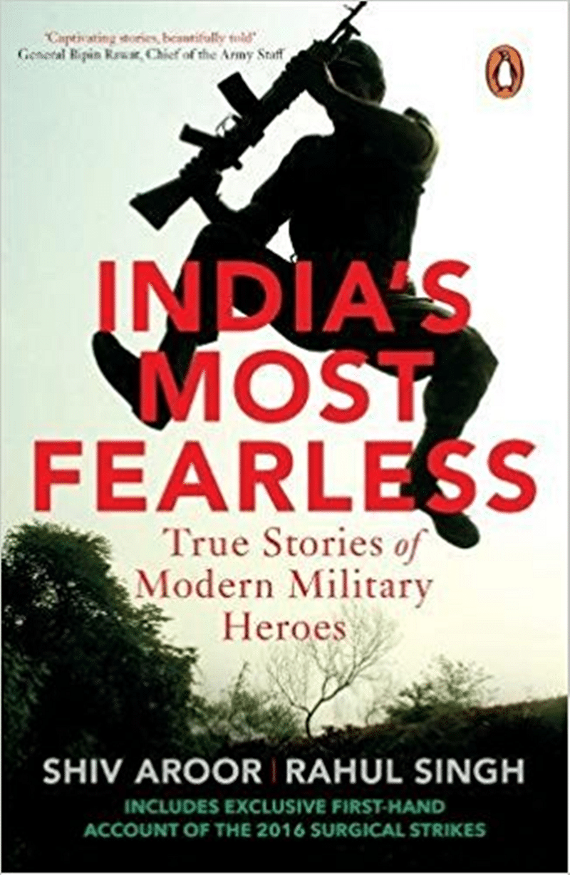 India's Most Fearless: True Stories of Modern Military Heroes- Review