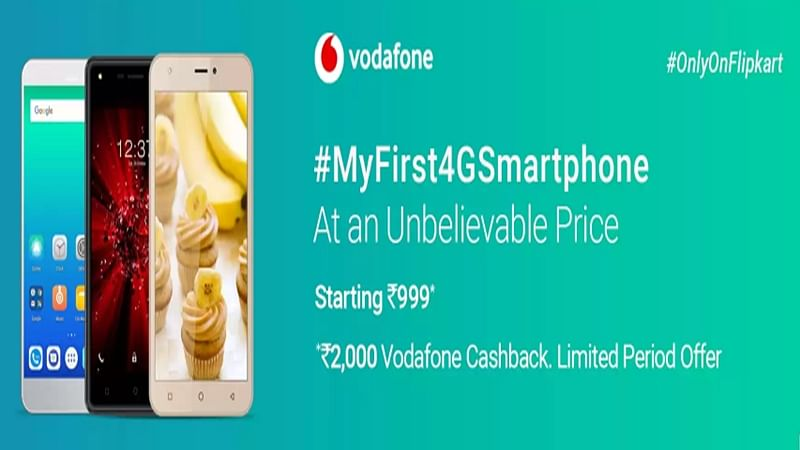 Vodafone and Flipkart partner to offer entry level 4G smartphones at Rs 999