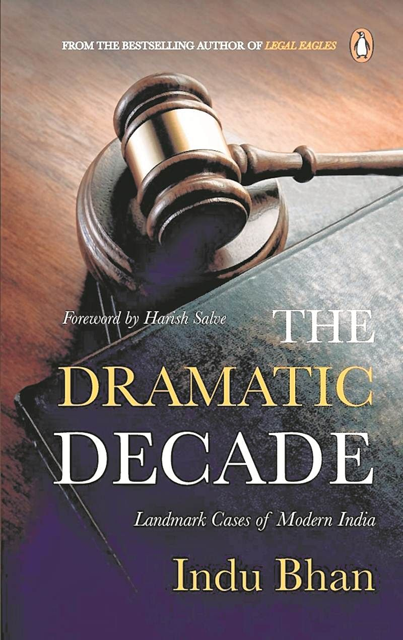 The Dramatic Decade: Landmark Cases of Modern India by Indu Bhan- Review