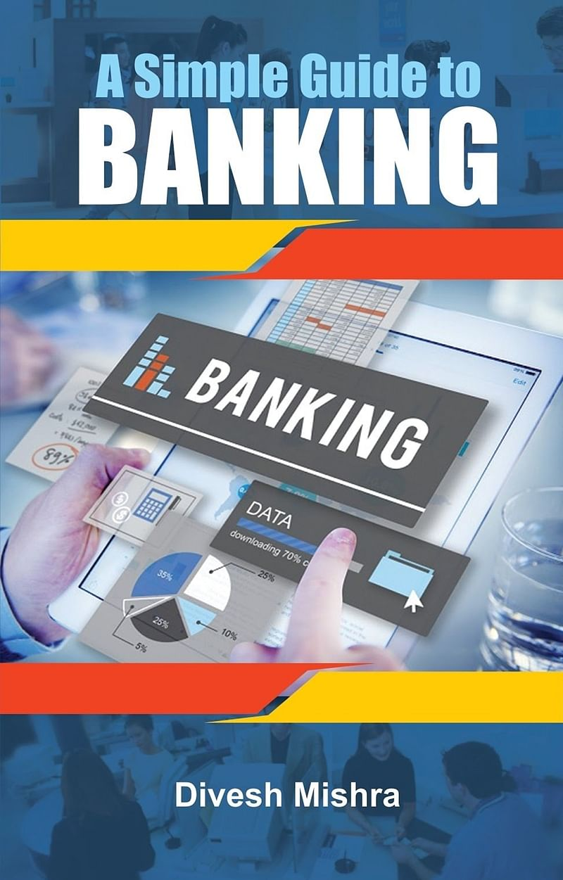 A Simple Guide To Banking by Divesh Mishra: Review