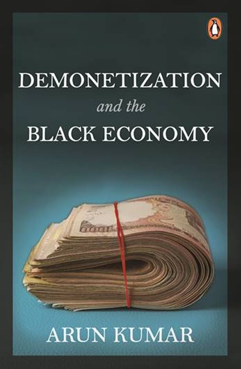 Demonetization and the Black Economy by Arun Kumar: Review