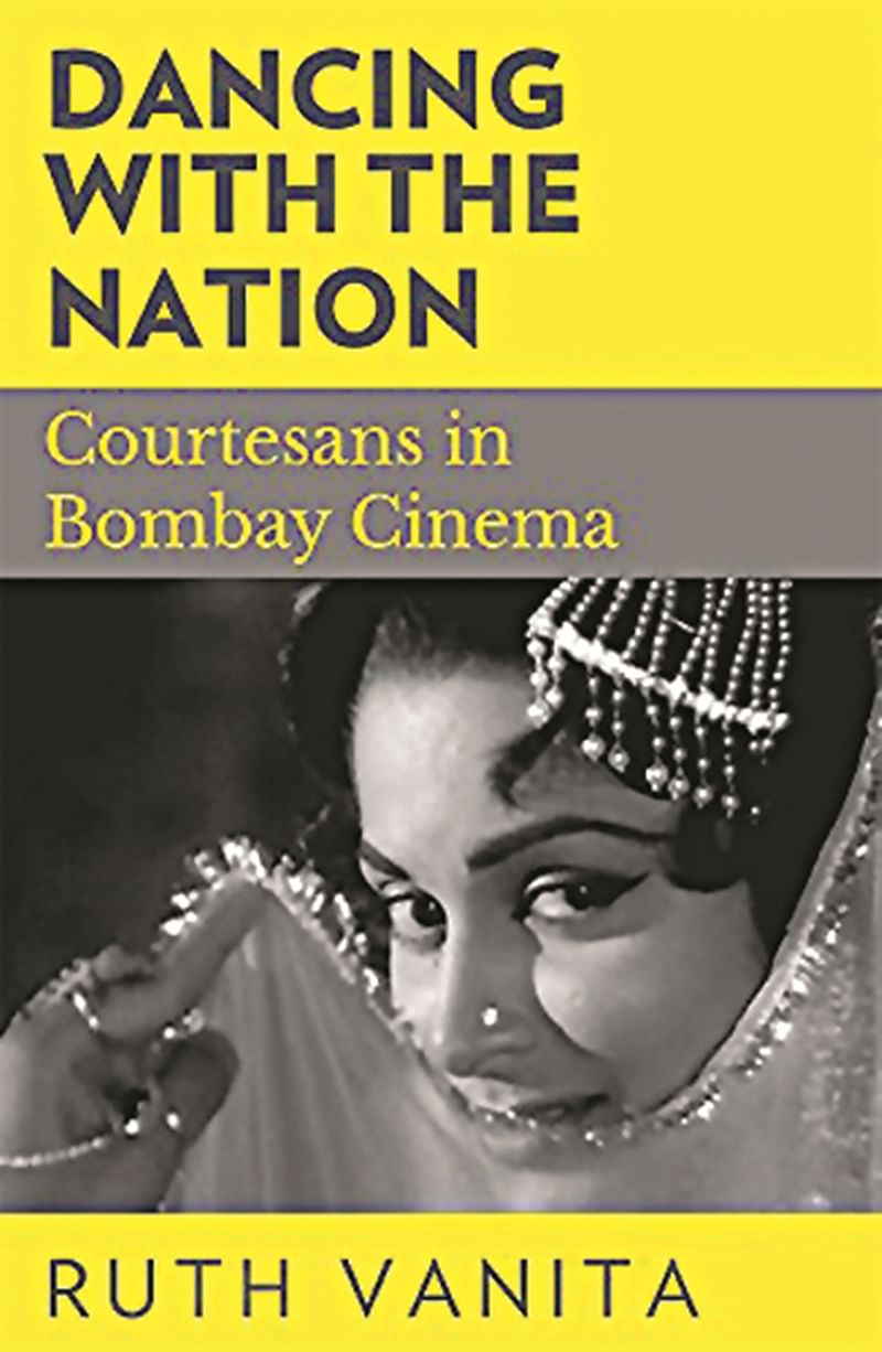 Dancing with the Nation: Courtesans in Bombay Cinema by Ruth Vanita- Review