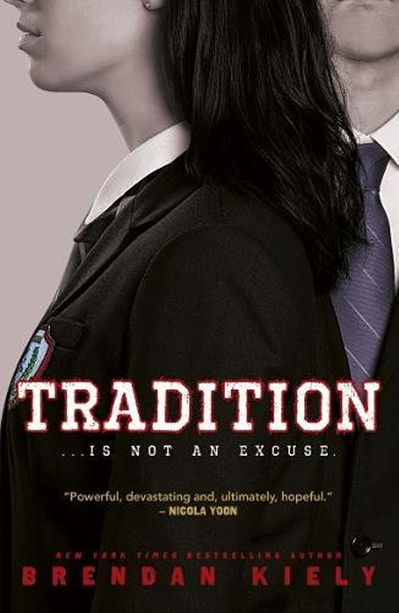 Tradition…Is not an excuse by Brendan Kiely: Review