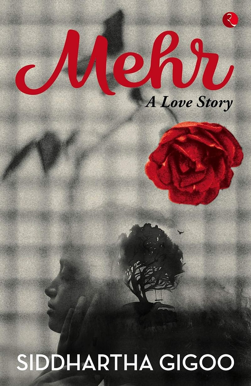 MEHR: A Love Story by Siddhartha Gigoo-Review