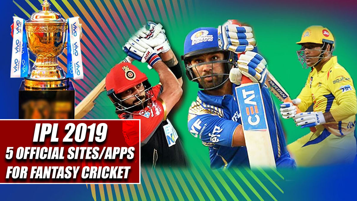 IPL 2019: 5 Official Sites/Apps For Fantasy Cricket